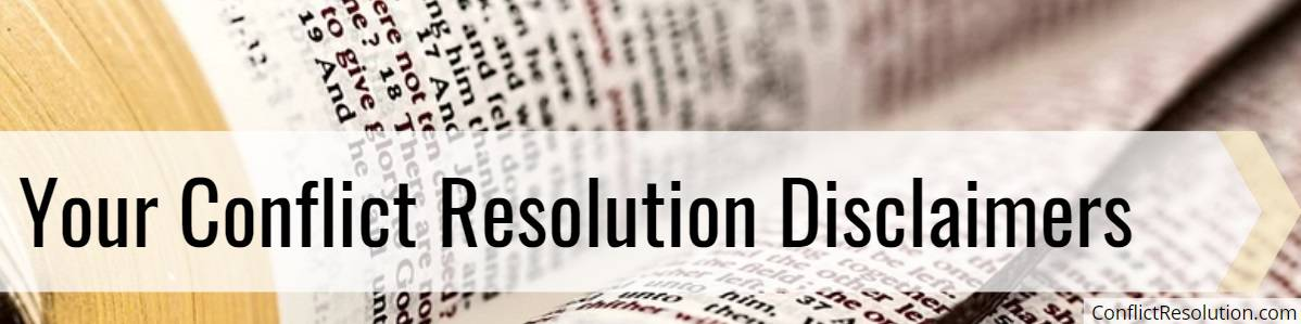 Conflict Resolution Disclaimers